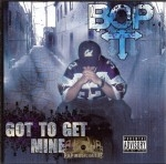 Bop - Got To Get Mine