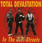 Total Devastation - In The S.F. Streets