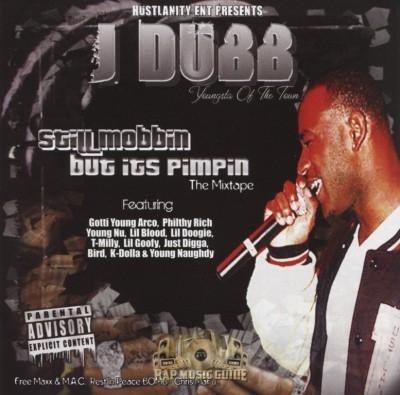 J Dubb - Still Mobbin But Its Pimpin