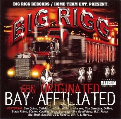 Big Rigg - 650 Originated, Bay Affiliated