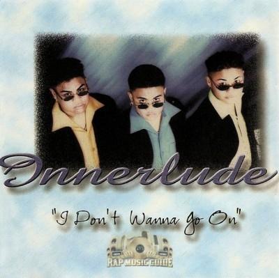 Innerlude - I Don't Wanna Go On