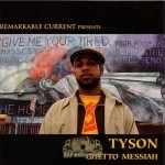 Tyson - Ghetto Messiah