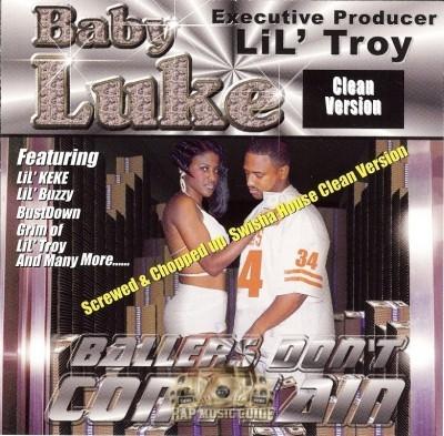 Baby Luke - Ballers Don't Complain