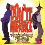 Don't Be A Menace To South Central While Drinking Your Juice In The Hood - Original Motion Picture Soundtrack