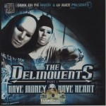 The Delinquents - Have Money Have Heart