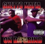 Ghetto Mafia - On Da Grind