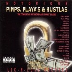 Notorious Pimps, Playa's & Hustlas - Notorious Pimps, Playa's & Hustlas