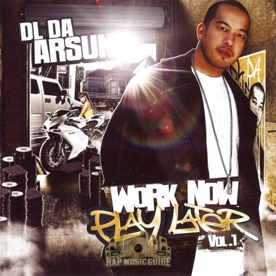 DL Da Arsun - Work Now Play Later