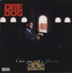 Dre Dog - I Hate You With A Passion