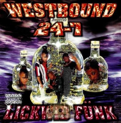 Westbound 24-7 - Lickwid Funk