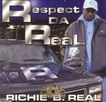 Richie B. Real - Respect Da Real