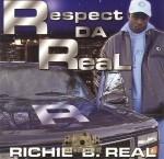 Richie B. Real - Respect Da Real