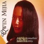 Qwen Mejia - Ain't It Somethin', Ain't It Funny