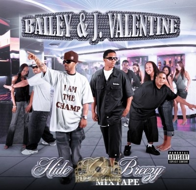 Bailey & J. Valentine - Hide Ya Breezy Mixtape