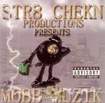 Str8 Chekn Productions Presents - Mobb Muzik