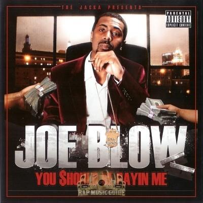 Joe Blow - You Should Be Payin Me