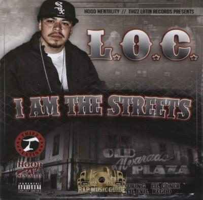 L.O.C. - I Am The Streets