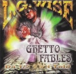 L.G. Wise - Ghetto Fables: Da 1/2 Ain't Told