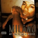 Milano - My Life Is Like A Movie