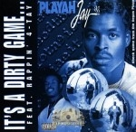 Playah Jay - It's A Dirty Game