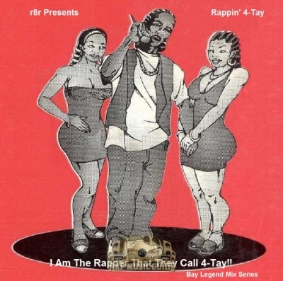 Rappin' 4-Tay - I Am The Rapper That They Call 4-Tay!! (Bay Legend Series Mix Vol.1)
