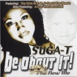 Suga T - Be About It