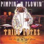 Trill Gatez - Pimpin' N Flowin'