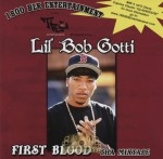 Lil' Bob Gotti - First Blood - Tha Mixtape