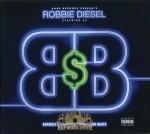 Robbie Diesel - Bobby Bank$