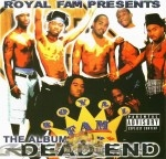 Royal Fam Presents - Dead End The Album