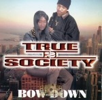 True II Society - Bow Down