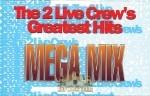 2 Live Crew - Greatest Hits Mega Mix