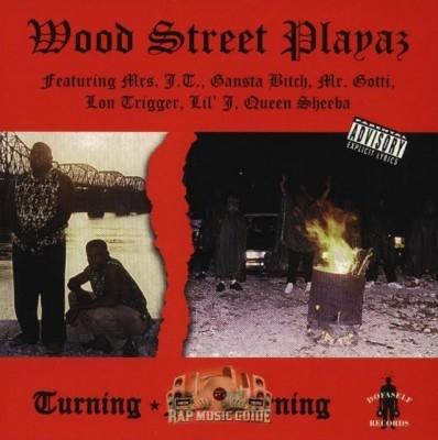 Wood Street Playaz - Burning-N-Turning
