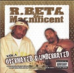 R. Beta & Macnificent - Overhated & Underrated