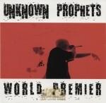 Unknown Prophets - World Premier