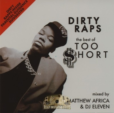 Too Short - Dirty Raps - The Best Of Too $hort (Mixed By Matthew Africa & DJ Eleven)