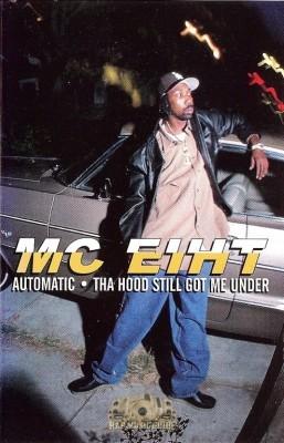 MC Eiht - Automatic - The Hood Still Got Me Under