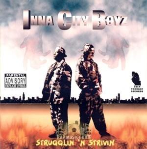 Inna City Boyz - Strugglin N Strivin