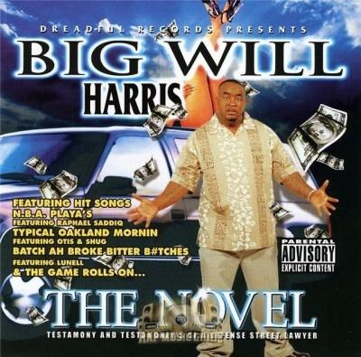 Big Will Harris - The Novel: Testamony & Testamoney's Of A Defense Street Lawyer