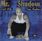 Mr. Shadow - Can't Hide From The Shadow