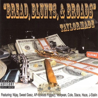 Taylormade - Bread, Blunts, & Broads