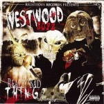 Westwood Boyz - Really Bad Thingz