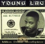 Young Lac - Million Dollar Mouthpiece