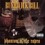 Bushwick Bill - Phantom Of The Rapra