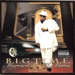 B.I.G.T.I.M.E. - Married To The Game