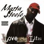 Masta Steele - Love My Life