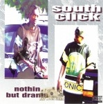 South Click - Nothin But Drama