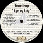 Teardrop - I Got My Baby