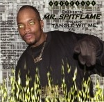 Mr. Spitflame Tha Don - Tangle Wit Me Vol. 1
