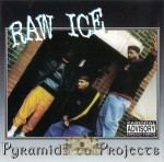 Raw Ice  - Pyramids To Projects